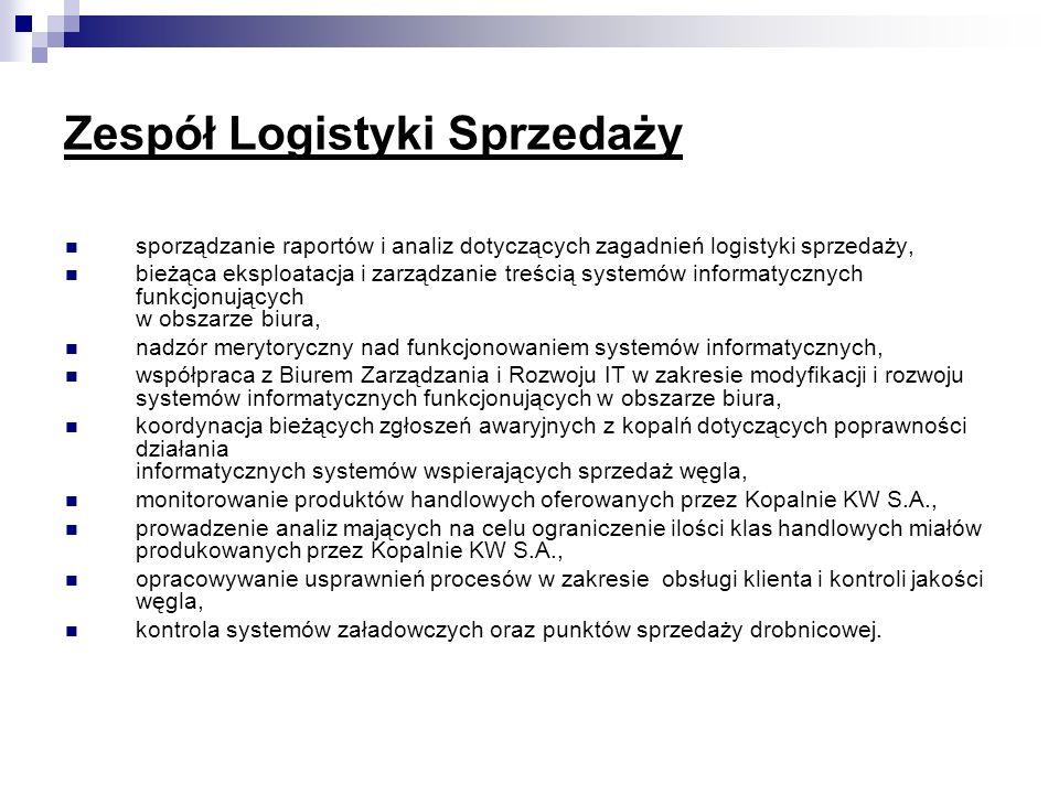 Zespół Logistyki Sprzedaży sporządzanie raportów i analiz dotyczących zagadnień logistyki sprzedaży, bieżąca eksploatacja i zarządzanie treścią system