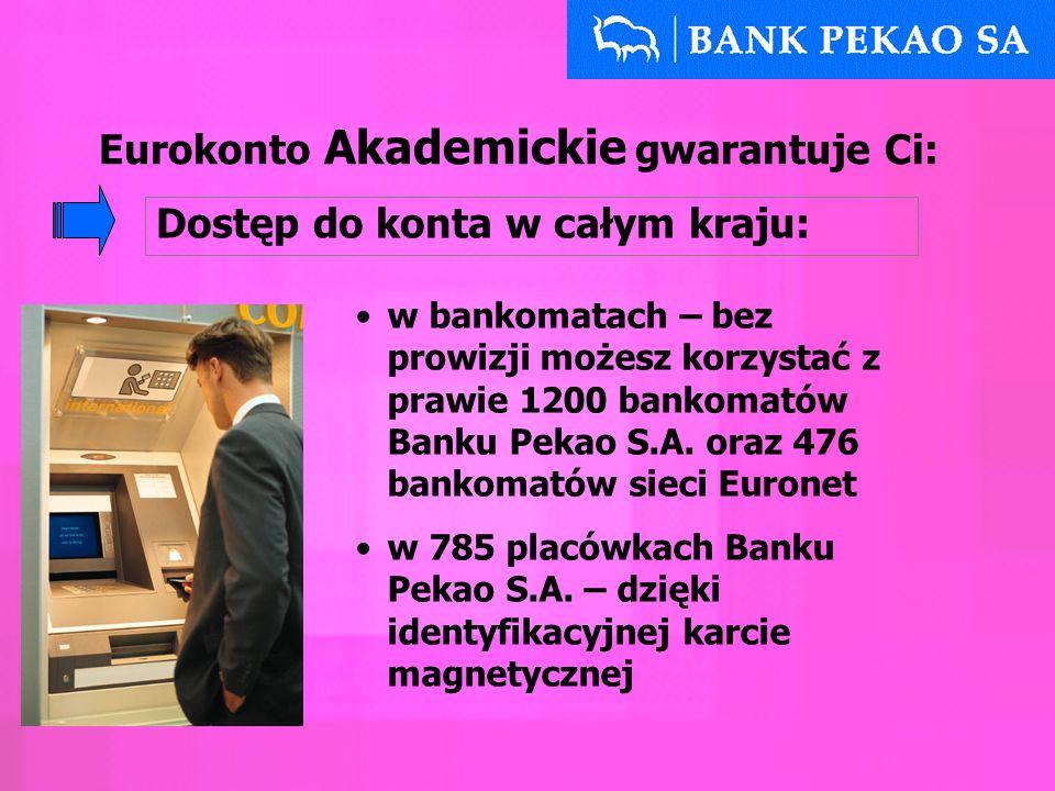 Eurokonto Akademickie gwarantuje Ci: Dostęp do konta w całym kraju: w bankomatach – bez prowizji możesz korzystać z prawie 1200 bankomatów Banku Pekao