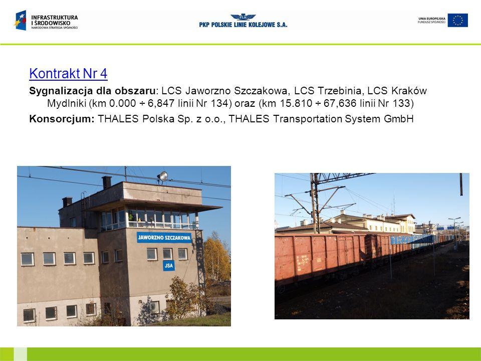 Kontrakt Nr 4 Sygnalizacja dla obszaru: LCS Jaworzno Szczakowa, LCS Trzebinia, LCS Kraków Mydlniki (km 0.000 ÷ 6,847 linii Nr 134) oraz (km 15.810 ÷ 6