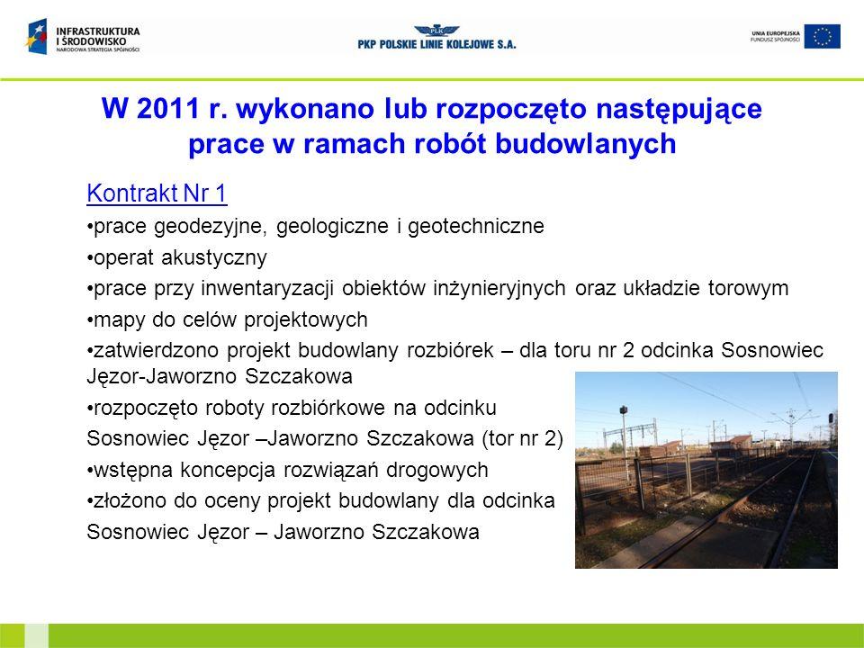 W 2011 r. wykonano lub rozpoczęto następujące prace w ramach robót budowlanych Kontrakt Nr 1 prace geodezyjne, geologiczne i geotechniczne operat akus