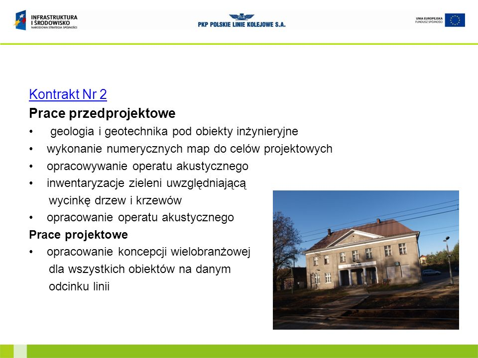 Kontrakt Nr 2 Prace przedprojektowe geologia i geotechnika pod obiekty inżynieryjne wykonanie numerycznych map do celów projektowych opracowywanie ope