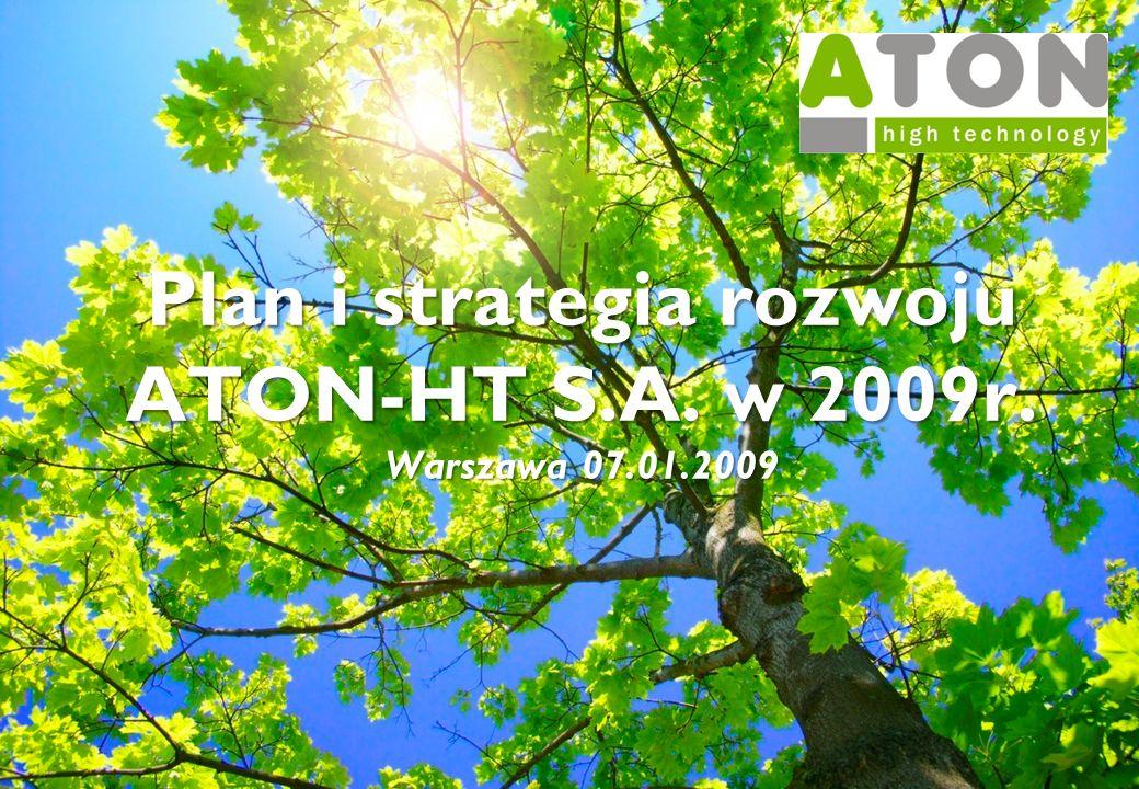 Plan i strategia rozwoju ATON-HT S.A. w 2009r. Warszawa 07.01.2009