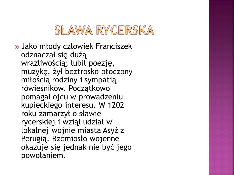 Około 1205 roku zaczyna się duchowa przemiana Franciszka.