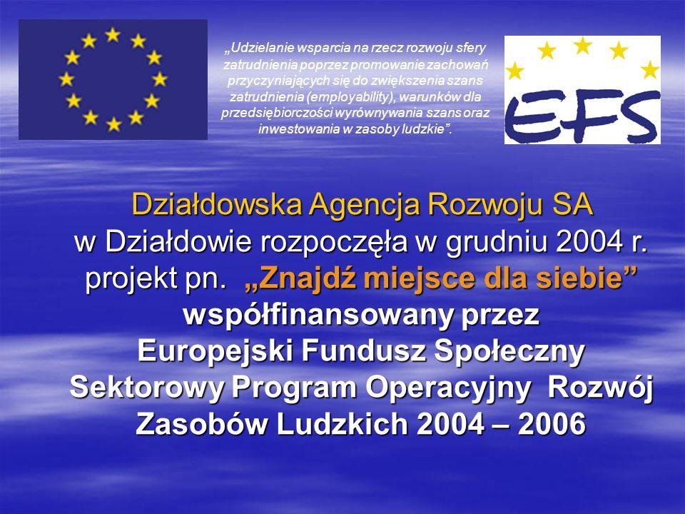 Działdowska Agencja Rozwoju SA w Działdowie rozpoczęła w grudniu 2004 r.