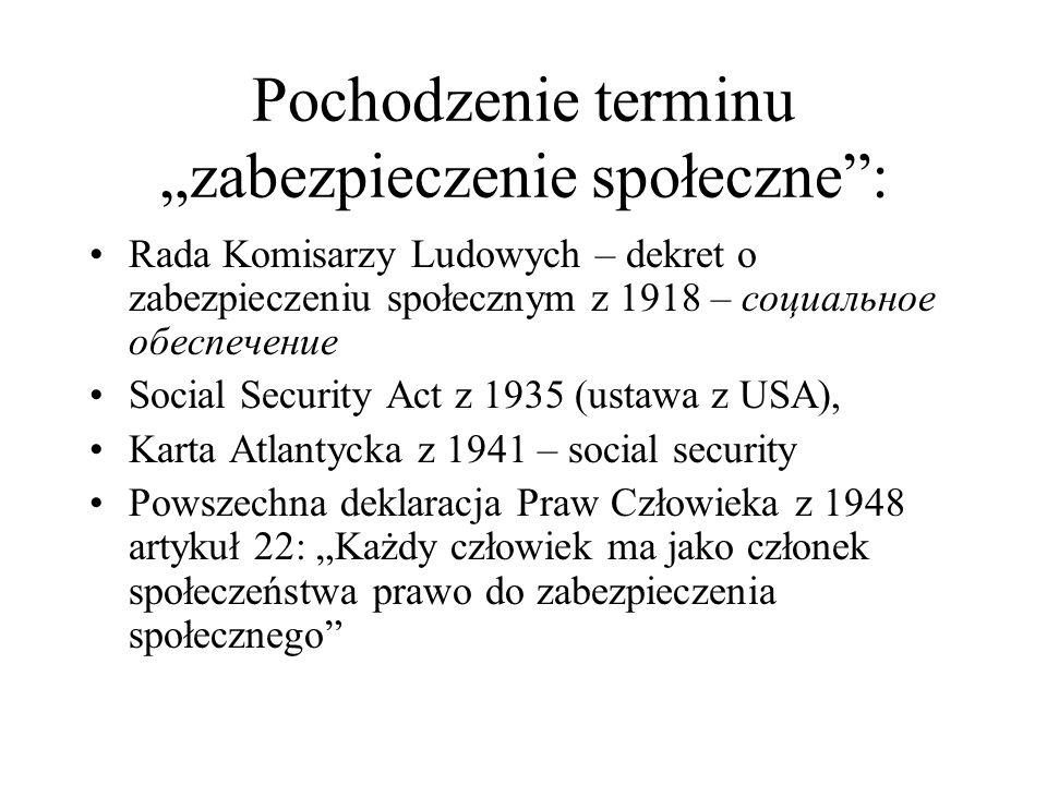 Pochodzenie terminu zabezpieczenie społeczne: Rada Komisarzy Ludowych – dekret o zabezpieczeniu społecznym z 1918 – социальное обеспечение Social Secu