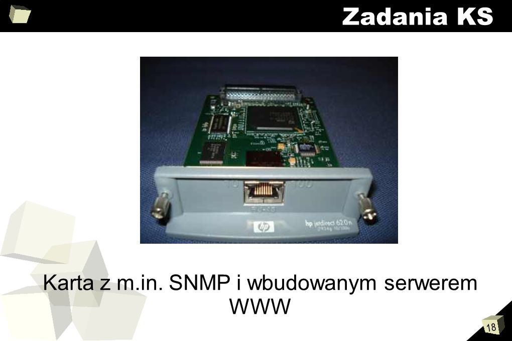 18 Zadania KS Karta z m.in. SNMP i wbudowanym serwerem WWW