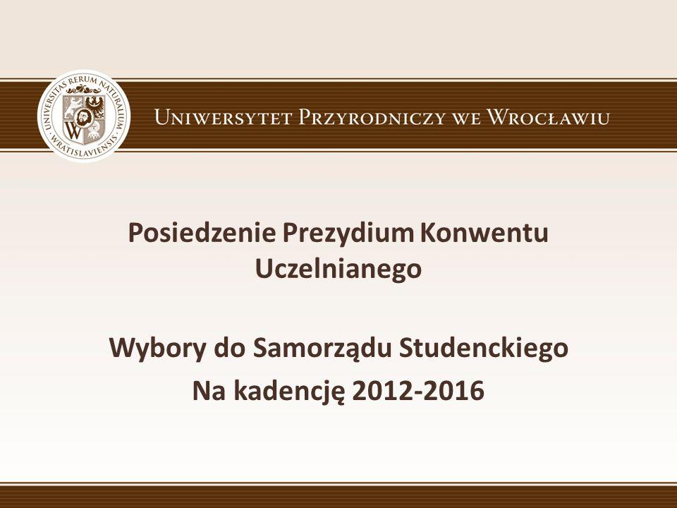 Posiedzenie Prezydium Konwentu Uczelnianego Wybory do Samorządu Studenckiego Na kadencję 2012-2016