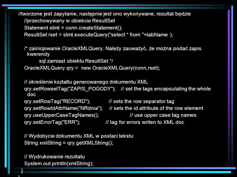 //tworzone jest zapytanie, następnie jest ono wykonywane, rezultat będzie //przechowywany w obiekcie ResultSet Statement stmt = conn.createStatement()