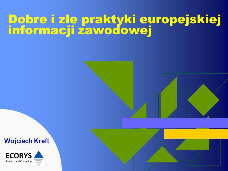 Dobre i złe praktyki europejskiej informacji zawodowej Wojciech Kreft