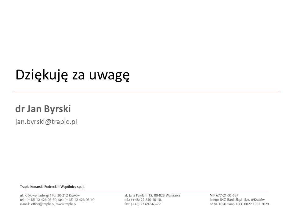 Dziękuję za uwagę dr Jan Byrski jan.byrski@traple.pl