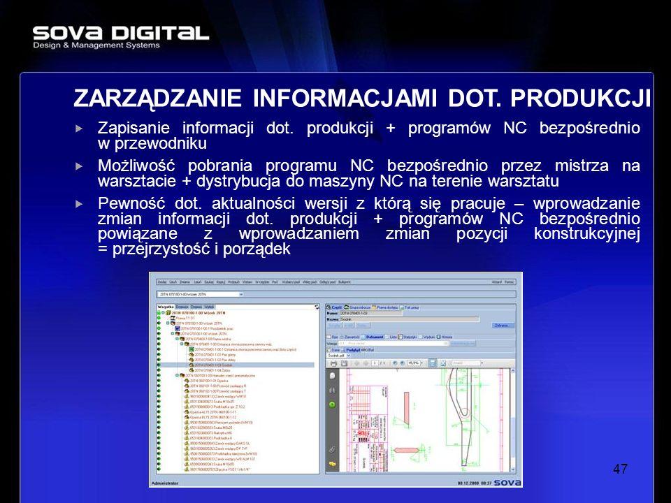 Zapisanie informacji dot. produkcji + programów NC bezpośrednio w przewodniku Możliwość pobrania programu NC bezpośrednio przez mistrza na warsztacie