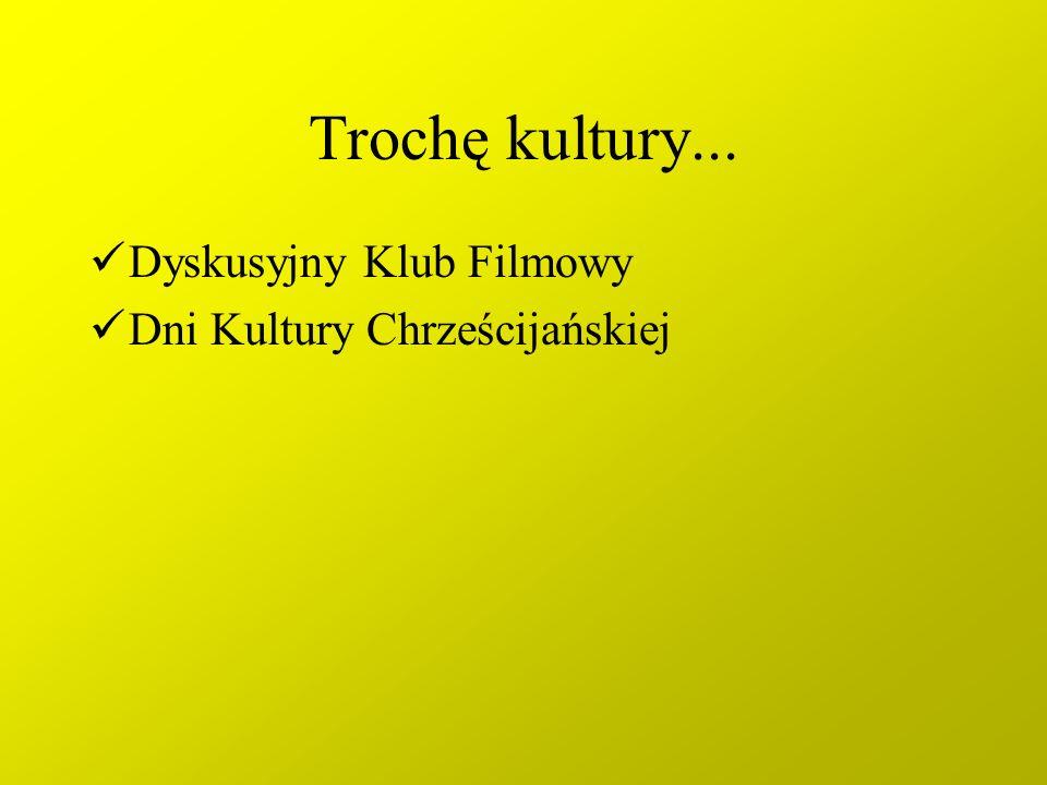 Trochę kultury... Dyskusyjny Klub Filmowy Dni Kultury Chrześcijańskiej