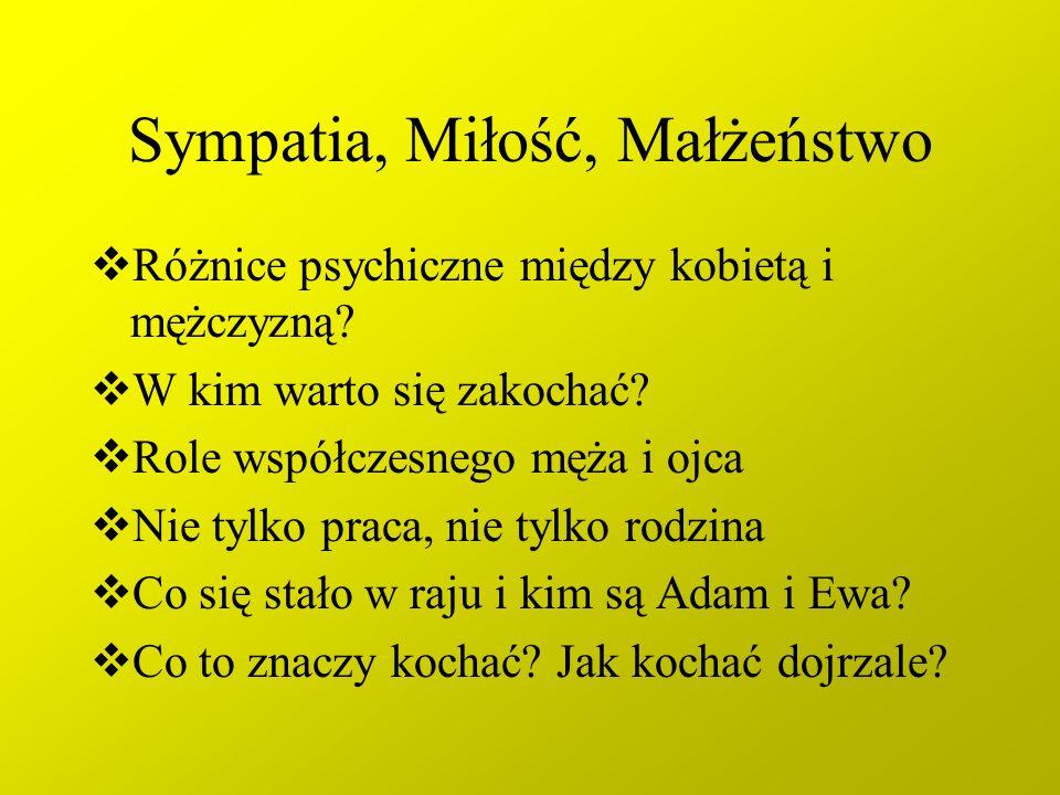 Sympatia, Miłość, Małżeństwo Różnice psychiczne między kobietą i mężczyzną.