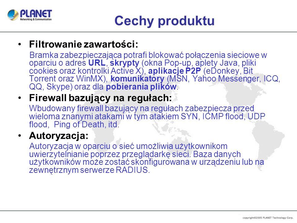 Cechy produktu Filtrowanie zawartości: Bramka zabezpieczająca potrafi blokować połączenia sieciowe w oparciu o adres URL, skrypty (okna Pop-up, aplety