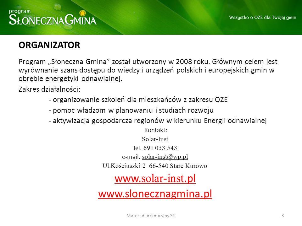 ORGANIZATOR Program Słoneczna Gmina został utworzony w 2008 roku. Głównym celem jest wyrównanie szans dostępu do wiedzy i urządzeń polskich i europejs