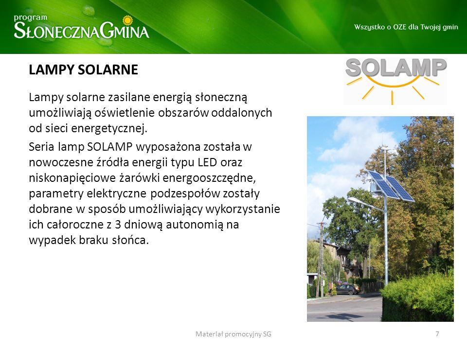 LAMPY SOLARNE Lampy solarne zasilane energią słoneczną umożliwiają oświetlenie obszarów oddalonych od sieci energetycznej. Seria lamp SOLAMP wyposażon