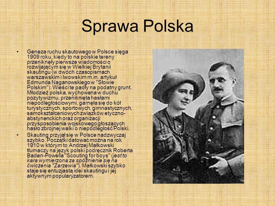 Sprawa Polska Geneza ruchu skautowego w Polsce sięga 1909 roku, kiedy to na polskie tereny przeniknęły pierwsze wiadomości o rozwijającym się w Wielki