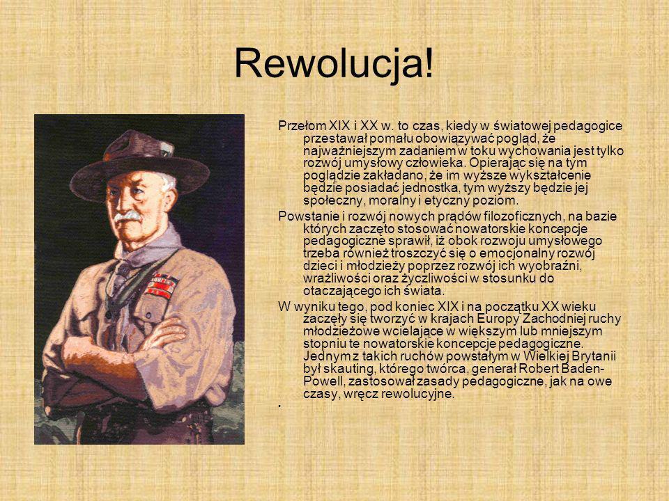 Rewolucja! Przełom XIX i XX w. to czas, kiedy w światowej pedagogice przestawał pomału obowiązywać pogląd, że najważniejszym zadaniem w toku wychowani