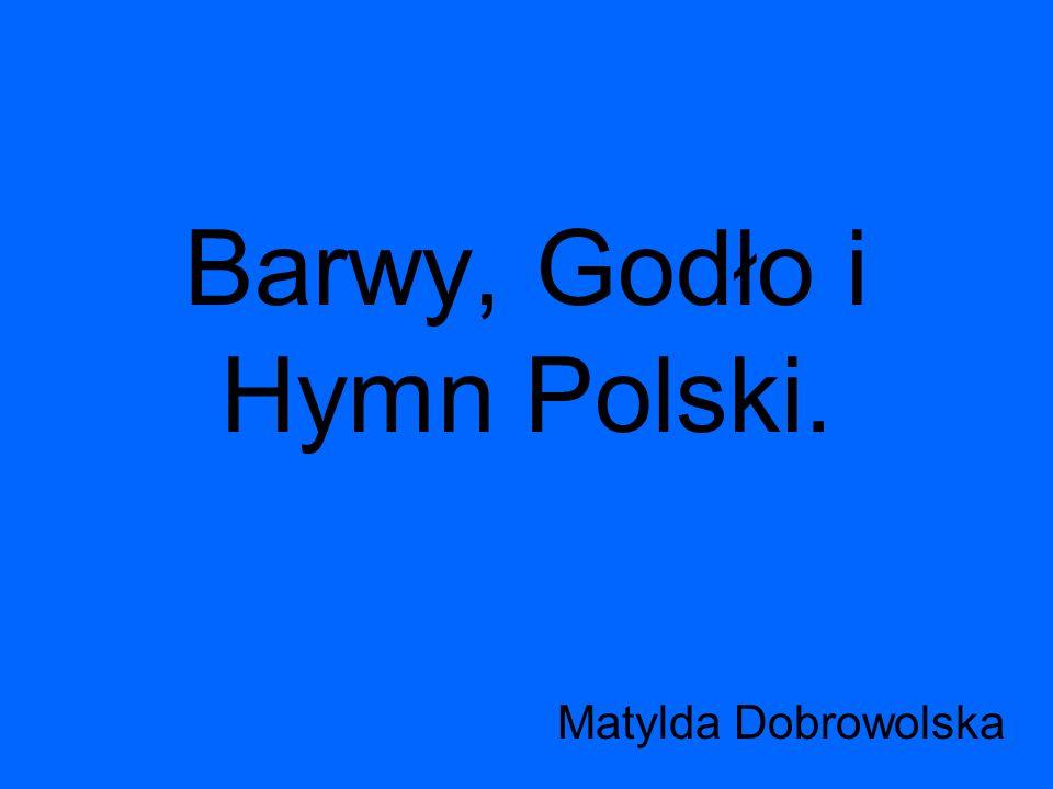 Barwy, Godło i Hymn Polski. Matylda Dobrowolska