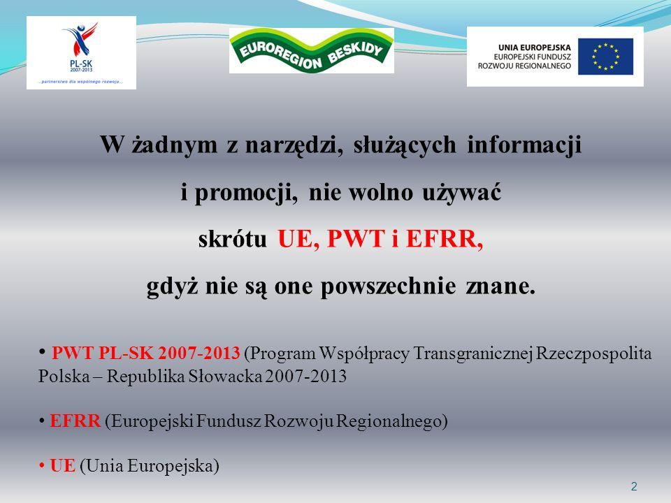 23 Przydatne dokumenty Wytyczne WST Informacja i Promocja http://pl.plsk.eu/index/?id=a3c65c2974270fd093ee8a9bf8ae7d0b Rozporządzenie Rady (WE) nr 1083/2006 z dnia 11 lipca 2006 r.