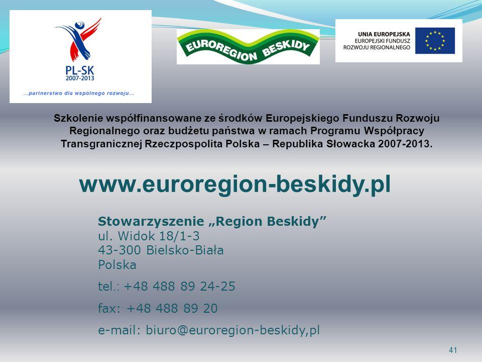 41 www.euroregion-beskidy.pl Stowarzyszenie Region Beskidy ul. Widok 18/1-3 43-300 Bielsko-Biała Polska tel.: +48 488 89 24-25 fax: +48 488 89 20 e-ma
