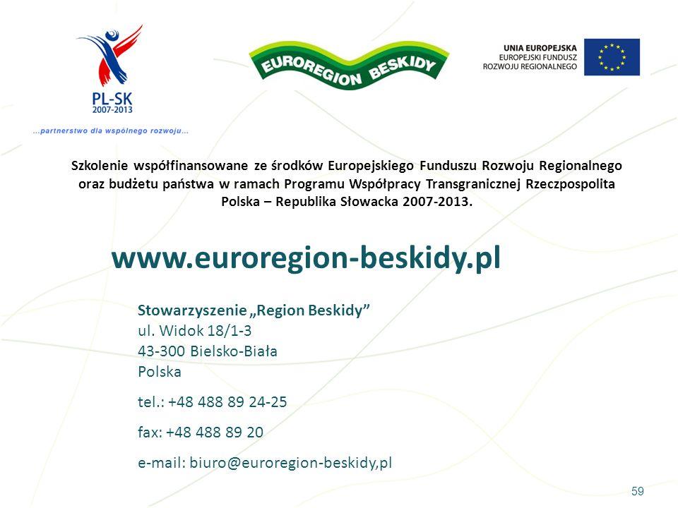 59 www.euroregion-beskidy.pl Stowarzyszenie Region Beskidy ul. Widok 18/1-3 43-300 Bielsko-Biała Polska tel.: +48 488 89 24-25 fax: +48 488 89 20 e-ma