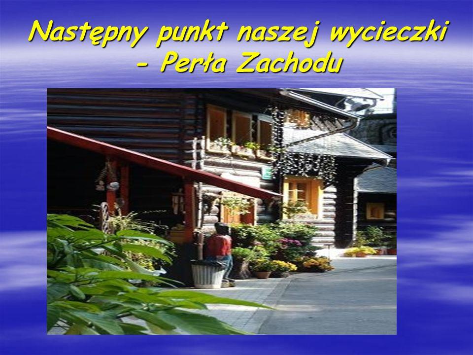 Następny punkt naszej wycieczki - Perła Zachodu