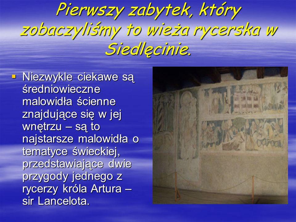 Pierwszy zabytek, który zobaczyliśmy to wieża rycerska w Siedlęcinie. Niezwykle ciekawe są średniowieczne malowidła ścienne znajdujące się w jej wnętr