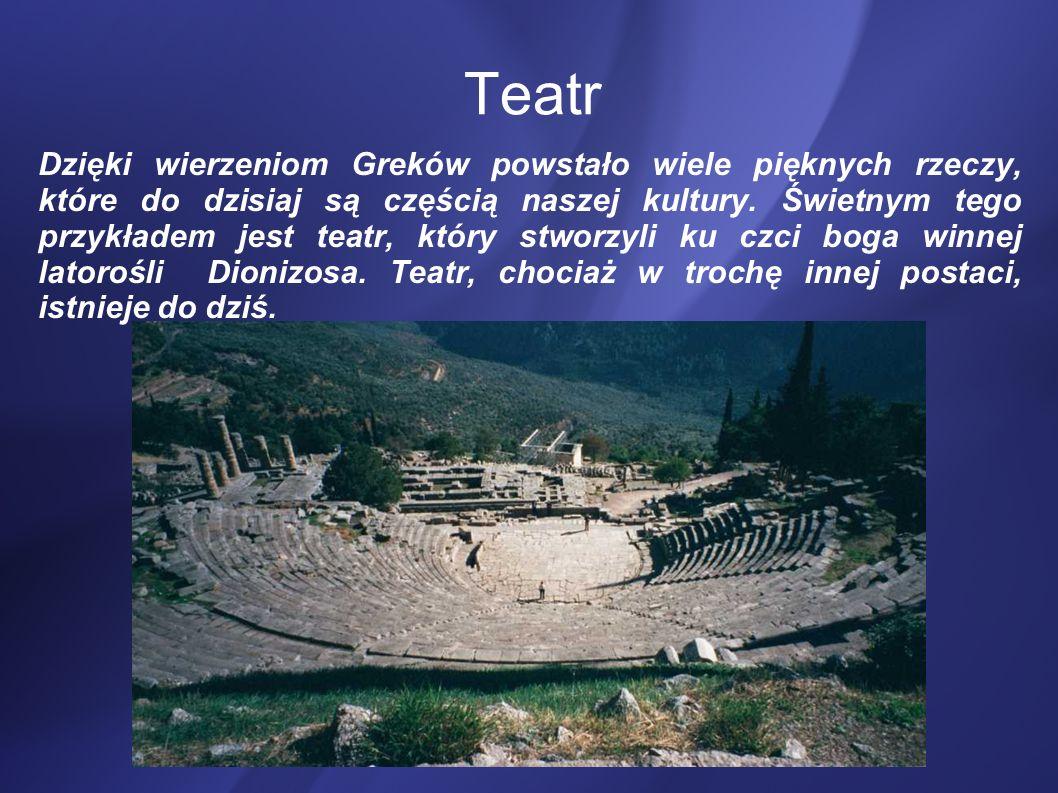 Teatr Dzięki wierzeniom Greków powstało wiele pięknych rzeczy, które do dzisiaj są częścią naszej kultury. Świetnym tego przykładem jest teatr, który