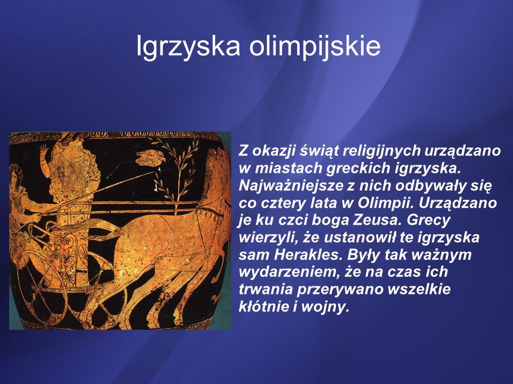 Igrzyska olimpijskie Z okazji świąt religijnych urządzano w miastach greckich igrzyska. Najważniejsze z nich odbywały się co cztery lata w Olimpii. Ur