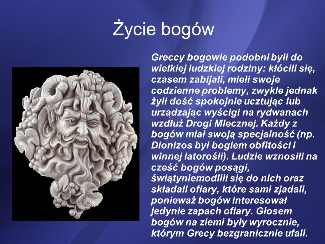 Życie bogów Greccy bogowie podobni byli do wielkiej ludzkiej rodziny: kłócili się, czasem zabijali, mieli swoje codzienne problemy, zwykle jednak żyli