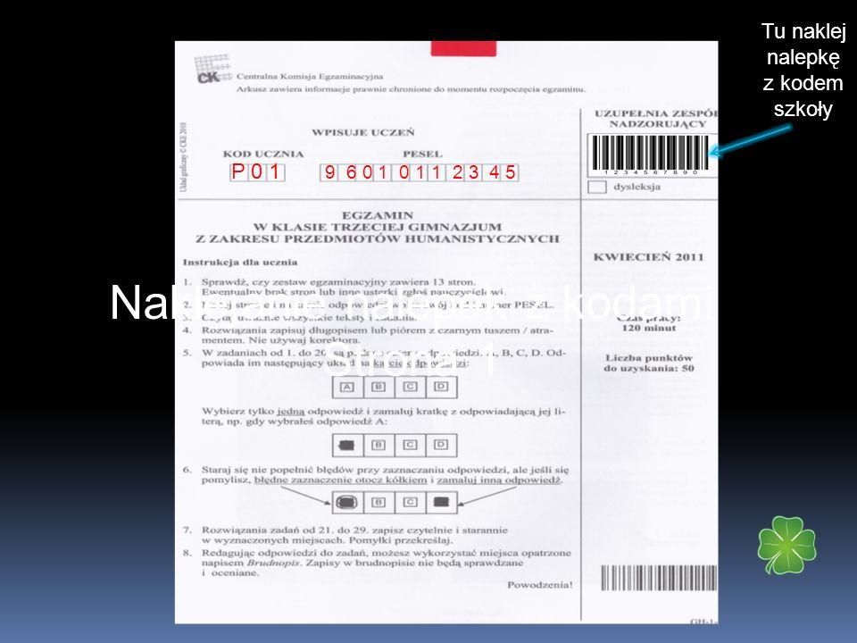 Naklejanie nalepek z kodami Strona z kartą kodów P 0 1 9 6 0 1 0 1 1 2 3 4 5 Tu naklej nalepkę z kodem szkoły