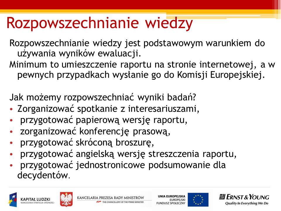 Baza badań ewaluacyjnych Funkcjonująca na stronach Krajowej Jednostki Oceny (wszystkie raporty w jednym miejscu) http://www.ewaluacja.gov.pl Lekcja na przyszłość: Planuj, zbieraj i badaj informacje z całego procesu ewaluacji.