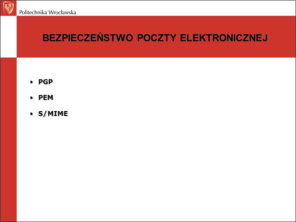 BEZPIECZEŃSTWO POCZTY ELEKTRONICZNEJ PGPPGP PEMPEM S/MIMES/MIME