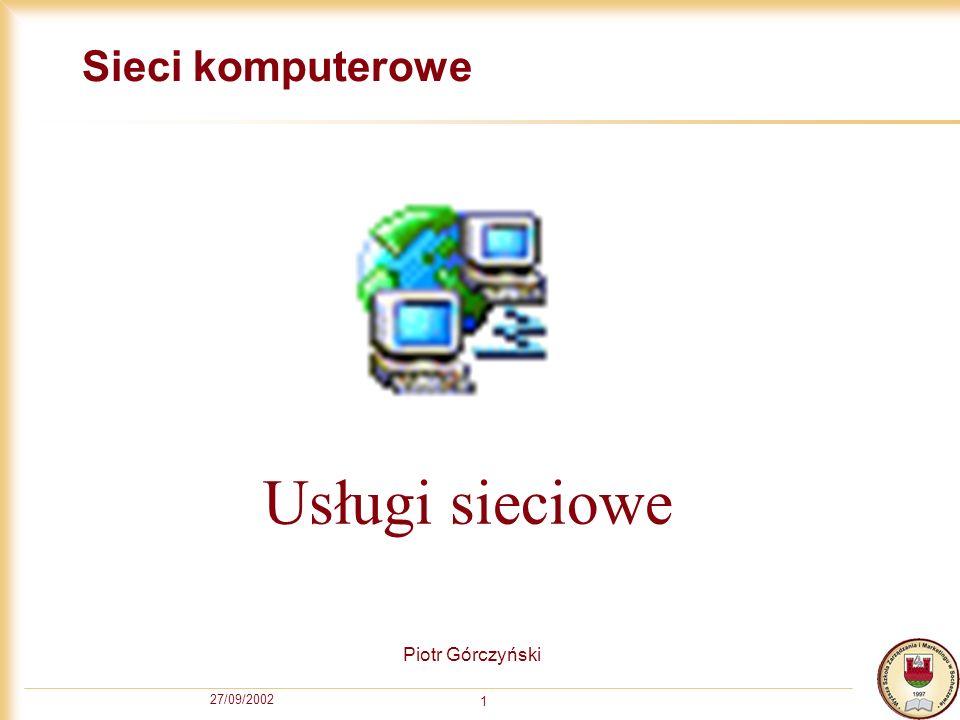27/09/2002 2 Usługi sieciowe Przez usługi sieciowe rozumiemy aplikacje realizujące na żądanie konkretne zadania.