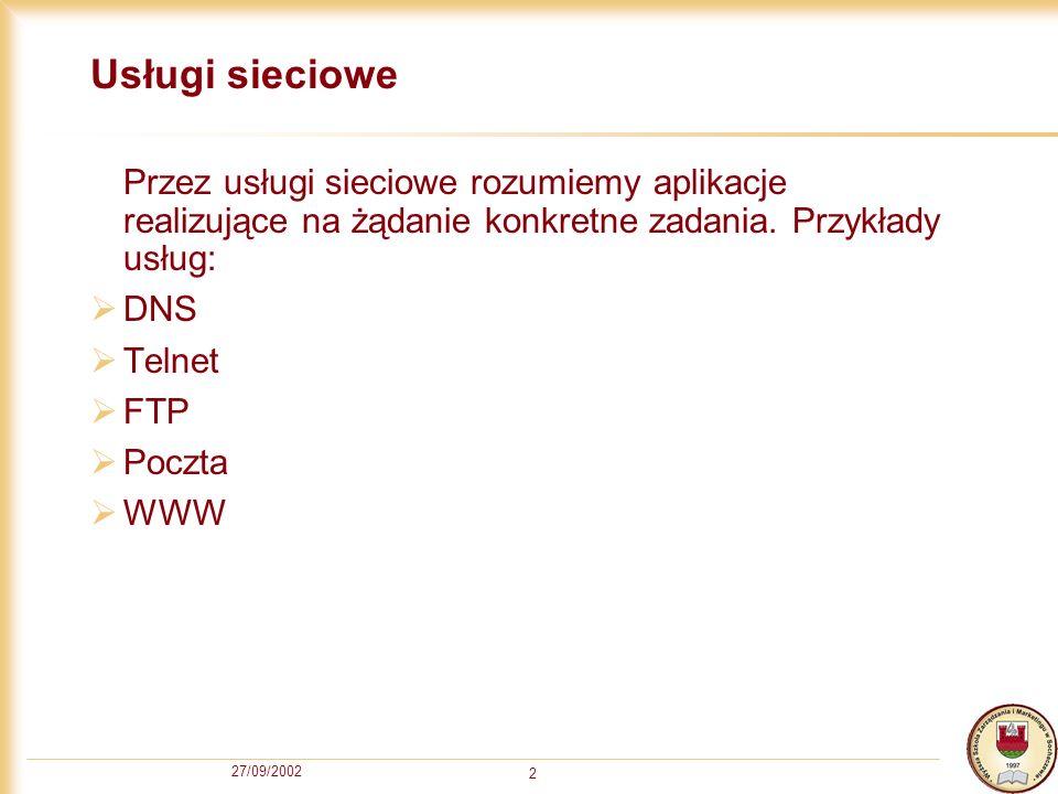 27/09/2002 13 Poczta Poczta (e-mail) służy do przesyłania wiadomości.