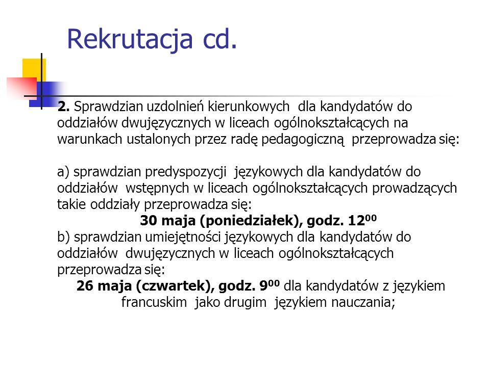 2. Sprawdzian uzdolnień kierunkowych dla kandydatów do oddziałów dwujęzycznych w liceach ogólnokształcących na warunkach ustalonych przez radę pedagog