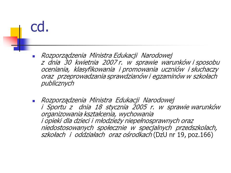 cd. Rozporządzenia Ministra Edukacji Narodowej z dnia 30 kwietnia 2007 r. w sprawie warunków i sposobu oceniania, klasyfikowania i promowania uczniów