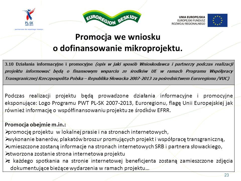 23 3.10 Działania informacyjne i promocyjne (opis w jaki sposób Wnioskodawca i partnerzy podczas realizacji projektu informować będą o finansowym wspa