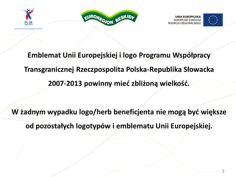 GADŻETY 14 Na gadżetach muszą się znaleźć wszystkie obowiązkowe elementy tj.: logo Programu wraz ze sloganem, flaga UE wraz z podpisem (Unia Europejska, Europejski Fundusz Rozwoju Regionalnego), napis o współfinansowaniu (współfinansowane przez Unię Europejską z Europejskiego Funduszu Rozwoju Regionalnego w ramach Programu Współpracy Transgranicznej Rzeczpospolita Polska-Republika Słowacka 2007-2013.
