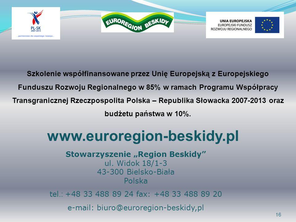 16 www.euroregion-beskidy.pl Stowarzyszenie Region Beskidy ul. Widok 18/1-3 43-300 Bielsko-Biała Polska tel.: +48 33 488 89 24 fax: +48 33 488 89 20 e