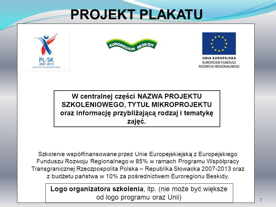 7 Szkolenie współfinansowane przez Unie Europejskiejską z Europejskiego Funduszu Rozwoju Regionalnego w 85% w ramach Programu Współpracy Transgraniczn