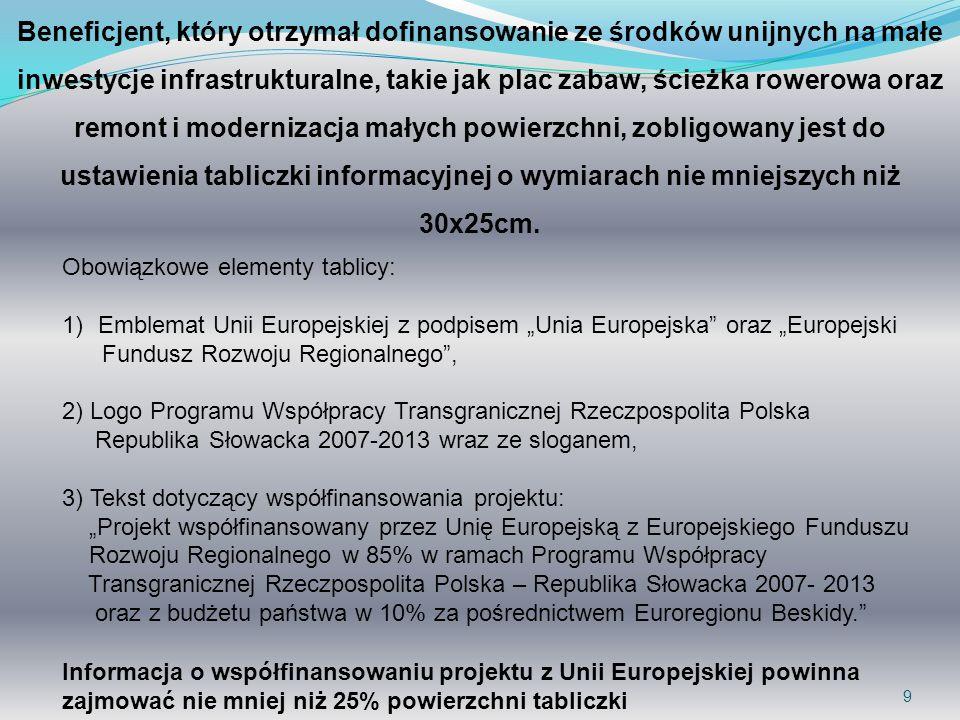 9 Beneficjent, który otrzymał dofinansowanie ze środków unijnych na małe inwestycje infrastrukturalne, takie jak plac zabaw, ścieżka rowerowa oraz rem