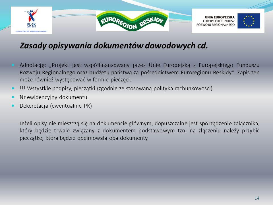 Zasady opisywania dokumentów dowodowych cd. Adnotację: Projekt jest współfinansowany przez Unię Europejską z Europejskiego Funduszu Rozwoju Regionalne