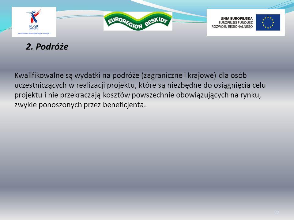 2. Podróże Kwalifikowalne są wydatki na podróże (zagraniczne i krajowe) dla osób uczestniczących w realizacji projektu, które są niezbędne do osiągnię