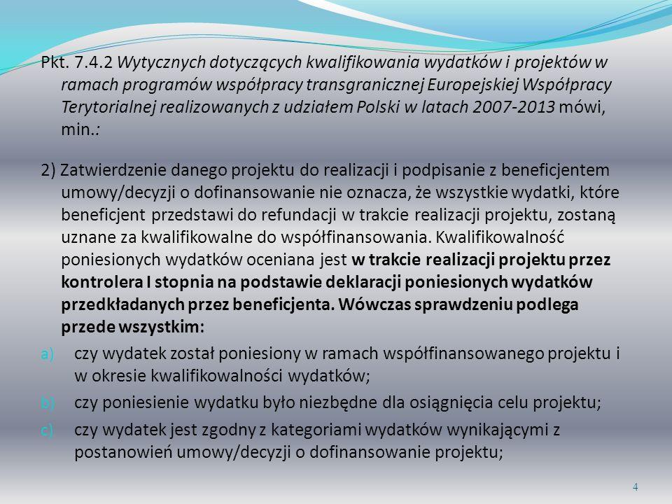 Pkt. 7.4.2 Wytycznych dotyczących kwalifikowania wydatków i projektów w ramach programów współpracy transgranicznej Europejskiej Współpracy Terytorial