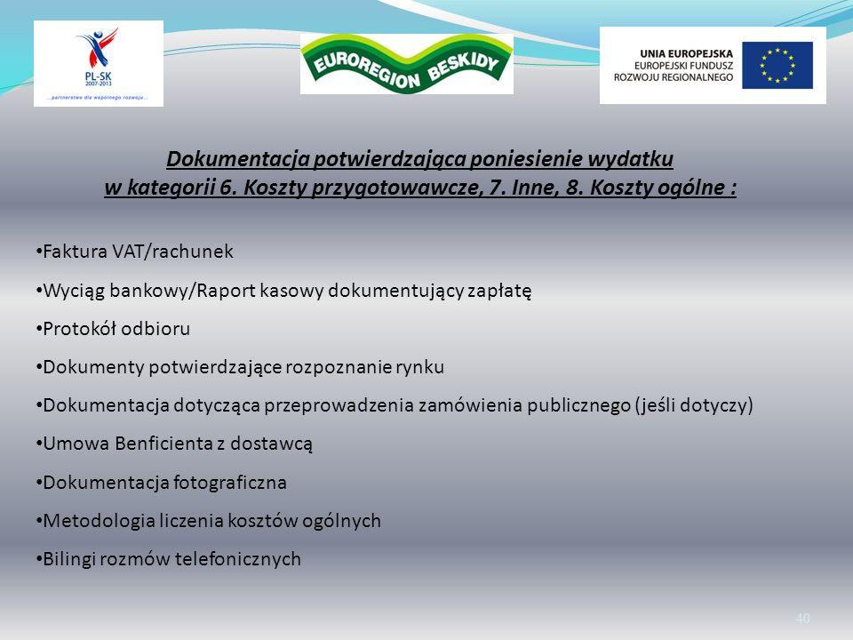 Wolontariat 40 Dokumentacja potwierdzająca poniesienie wydatku w kategorii 6. Koszty przygotowawcze, 7. Inne, 8. Koszty ogólne : Faktura VAT/rachunek