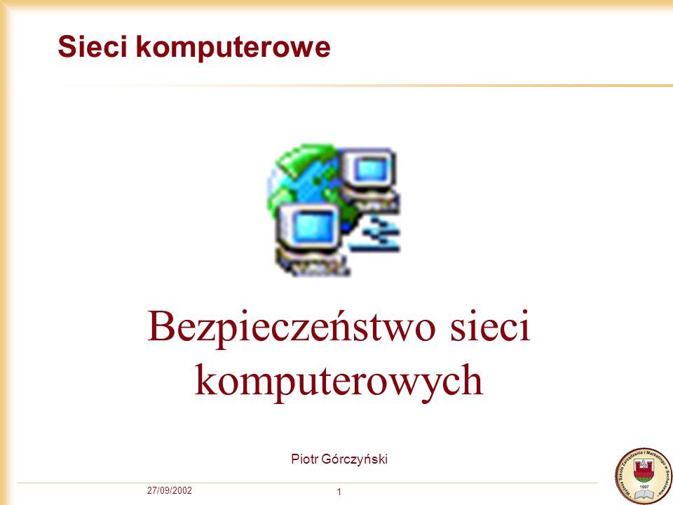 27/09/2002 12 Dobre hasła Cechy dobrego hasła: hasło powinno mieć minimum 6 znaków powinno być kombinacją dużych i małych liter, cyfr oraz znaków specjalnych nie może być słowem, które znajduje się w słowniku jakiegokolwiek języka nie powinno się używać tego samego hasła do różnych kont, programów, itp Przykład: ToJestMoje2hasło #WlazłKotNa#