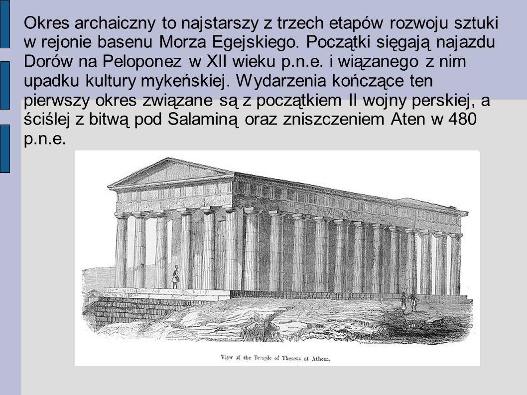 Okres archaiczny to najstarszy z trzech etapów rozwoju sztuki w rejonie basenu Morza Egejskiego. Początki sięgają najazdu Dorów na Peloponez w XII wie