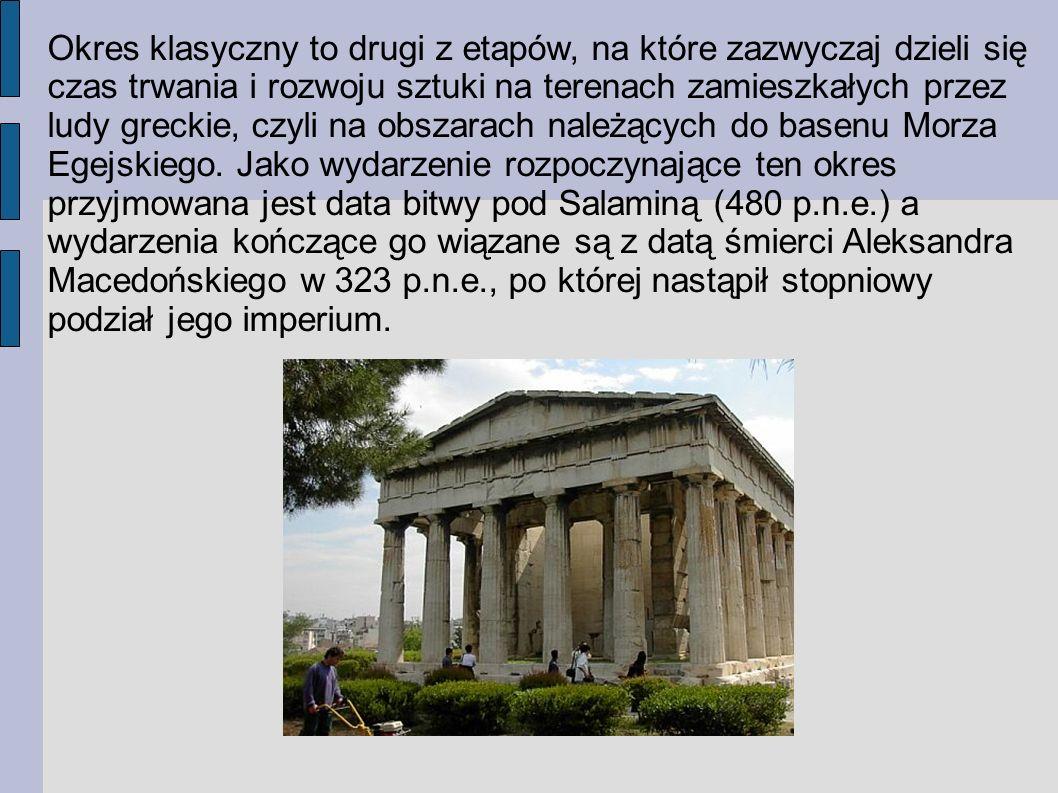 Okres klasyczny to drugi z etapów, na które zazwyczaj dzieli się czas trwania i rozwoju sztuki na terenach zamieszkałych przez ludy greckie, czyli na